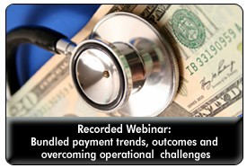 Moving Forward with Payment Bundling, a March 13, 2013 webinar, now available for replay