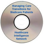 Managing Transitions to Care for Medicare Patients to Avoid Costly Inpatient Admissions, Live Audio Conference, November 30, 2006