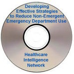 Developing Effective Strategies to Reduce Non-Emergent Emergency Department Use, an Audio Conference on CD-ROM