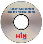 Patient Assignment into the Medical Home: Building a Collaborative Patient-Centric Approach, a February 12, 2009 webinar on CD-ROM