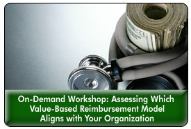 Physician Alignment: Which Model Is Right for You?, a 45-minute workshop on February 19, 2014, now available for replay