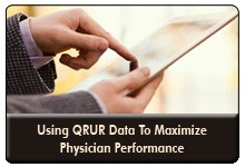 Physician MACRA Preparation: Using QRUR and Other CMS Data To Maximize Your Performance, a 45 minute-webinar, on January 26th, now available for replay
