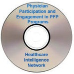 Making the Business Case for Physician Participation and Engagement in Pay-for-Performance Programs, Live Audio Conference on CD-ROM