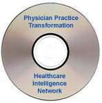 Physician Practice Transformation: Charting a Path Toward Increased Revenue and Improved Efficiency, Patient Satisfaction and Outcomes, a 90-minute webinar on CD-ROM