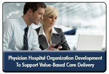 Preparing for Value-Based Reimbursement Models: PHO Development for ACOs, Bundled Payments and Direct Contracting, a 45-minute webinar on October 1, 2014, now available for replay