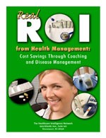 Real ROI from Health Management: Cost Savings through Coaching and Disease Management
