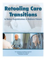 Retooling Care Transitions to Reduce Hospitalizations in Medicare Patients