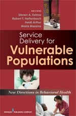 Service Delivery for Vulnerable Populations, New Directions in Behavioral Health