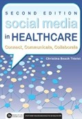 Social Media in Healthcare: Connect, Communicate, Collaborate, 2nd edition