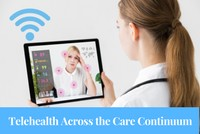 Telemedicine Across the Care Continuum: Boosting Health Clinic Revenue and Closing Care Gaps, a 45-minute webinar on March 1st, now available for replay