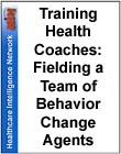 Training Health Coaches: Fielding a Team of Behavior Change Agents