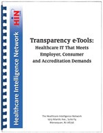 Transparency e-Tools: Healthcare IT That Meets Employer, Consumer and Accreditation Demands