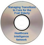 Managing Transitions to Care for the Frail Elderly, an Audio Conference on CD-ROM