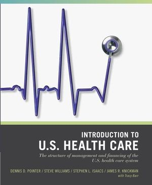 Wiley Pathways Introduction to US Healthcare System, 1st Edition