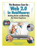 The Business Case for Web 2.0 in Healthcare: Building Brands and Redefining the Patient Experience