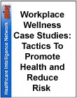 Workplace Wellness Case Studies: Tactics To Promote Health and Reduce Risk