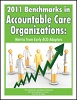 2011 Benchmarks in Accountable Care Organizations: Metrics from Early ACO Adopters