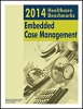 2014 Healthcare Benchmarks: Embedded Case Management