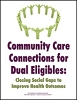 Community Care Connections for Dual Eligibles: Closing Social Gaps to Improve Health Outcomes