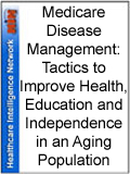 Medicare Disease Management: Tactics to Improve Health, Education and Independence in an Aging Population
