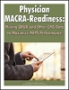 Physician MACRA-Readiness: Mining QRUR and Other CMS Data to Maximize MIPS Performance