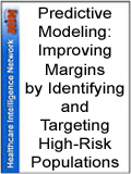 Predictive Modeling: Improving Margins by Identifying and Targeting High-Risk Populations