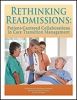 Rethinking Readmissions: Patient-Centered Collaborations in Care Transition Management
