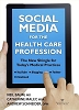 Social Media for the Health Care Profession: The New Shingle for Today's Medical Practice