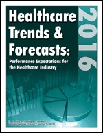 Healthcare Trends & Forecasts in 2016: Performance Expectations for the Healthcare Industry
