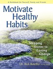 Motivate Healthy Habits: Stepping Stones to Lasting Change