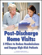 Post-Discharge Home Visits: 5 Pillars to Reduce Readmissions and Engage High-Risk Patients