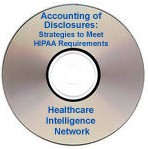 Accounting of Disclosures: Strategies to Efficiently and Effectively Meet HIPAA Requirements, Live Audio Conference on CD-ROM