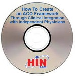 How To Create an ACO Framework Through Clinical Integration with Independent Physicians, a 45-minute webinar on December 1, 2010. Archive Version