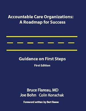 Accountable Care Organizations: A Roadmap for  Success-Guidance on First Steps