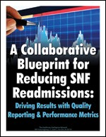 A Collaborative Blueprint for Reducing SNF Readmissions: Driving Results with Quality Reporting and Performance Metrics