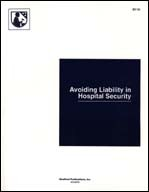 Avoiding Liability in Hospital Security, Second Edition