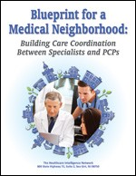 Blueprint for a Medical Neighborhood: Building Care Coordination Between Specialists and PCPs