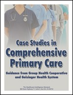 Case Studies in Comprehensive Primary Care: Guidance from Group Health Cooperative and Geisinger Health System