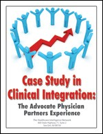 Case Study in Clinical Integration: The Advocate Physician Partners Experience