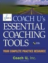 Coach U's Essential Coaching Tools: Your Complete Practice Resource