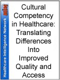 Cultural Competency in Healthcare: Translating Differences Into Improved Quality and Access
