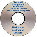 Disease Management Forecasts: Trends, Innovations and Successful Programs, Live Audio Conference on CD-ROM