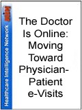 The Doctor Is Online: Moving Toward Physician-Patient e-Visits