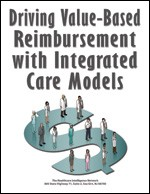 Driving Value-Based Reimbursement with Integrated Care Models