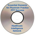 Essential Elements for Physician Practice PFP Success: Key Steps in EHR Selection and Implementation, an Audio Conference on CD-ROM