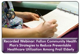 Identifying Functional Decline in Chronic Care Patients To Reduce Preventable Healthcare Utilization, a 45-minute webinar on April 27, 2011. Archive Version