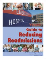 Guide to Reducing Readmissions, Vol. I