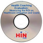Health Coaching Evaluation: Measuring the ROI on Healthcare Utilization and Costs, a 60-minute webinar on January 13, 2010. Archive Version