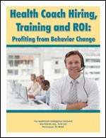 Health Coach Hiring, Training and ROI: Profiting from Behavior Change