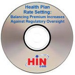 Health Plan Rate Setting: Balancing Premium Increases Against Regulatory Oversight, a 45-minute webinar on December 8, 2010. Archive Version